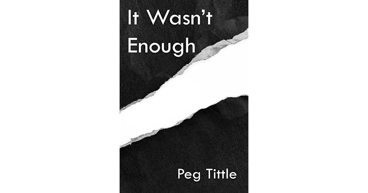 Review of 'It Wasn't Enough' & an Interview with Peg Tittle