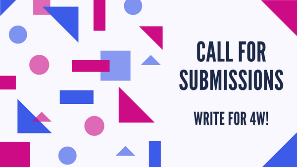 4W Call for Submissions